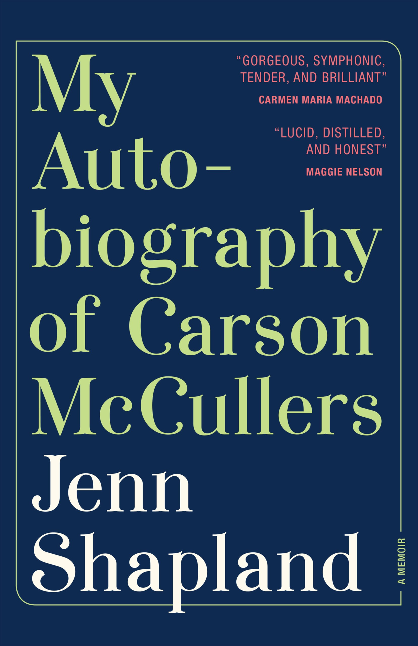 My Autobiography of Carson McCullers: A Memoir by Jenn Shapland