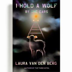 True Conversations with Laura van den Berg