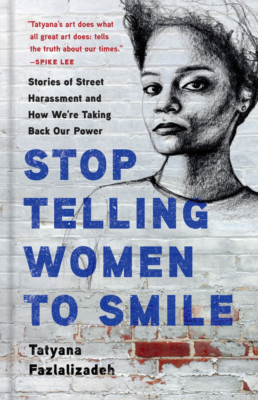 Stop Telling Women to Smile with Tatyana Fazlalizadeh