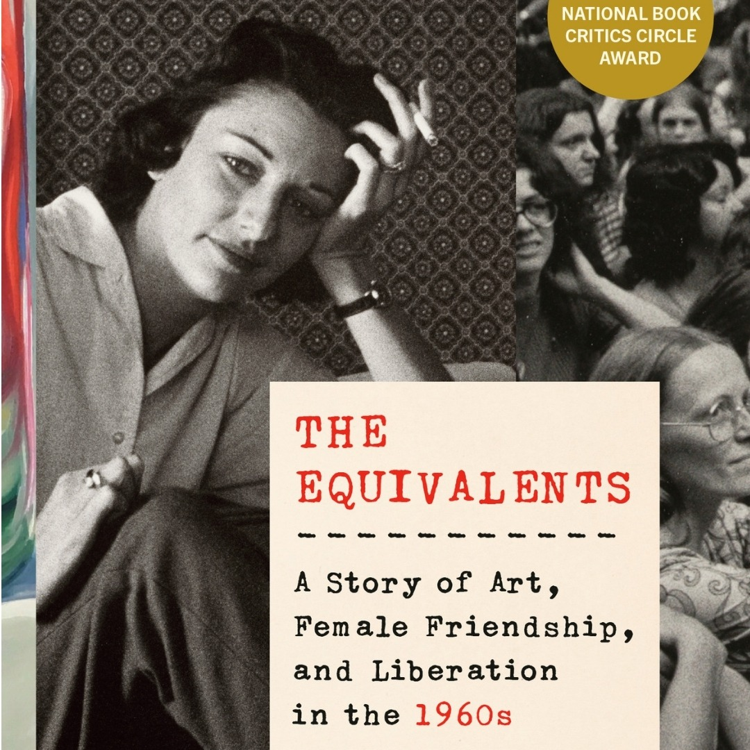 The Equivalents: A Story of Art, Female Friendship, and Liberation in the 1960s by Maggie Doherty