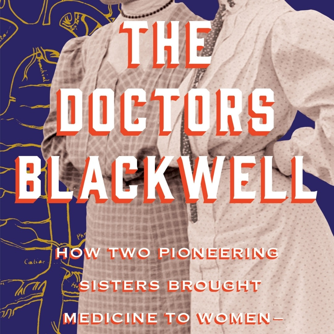 THE DOCTORS BLACKWELL by Janice P. Nimura